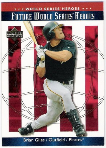 BRIAN GILES 2002 Upper Deck World Series Heroes SHORT PRINT Card #163 PITTSBURGH PIRATES Baseball