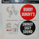 "BOBBY DUKOFF Swingy Saxy Sound 12"" Vinyl LP Stereoddities"