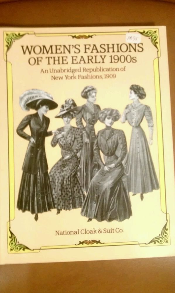 Womens Fashions Early 1900s An Unabridged Republication of  New York 1909