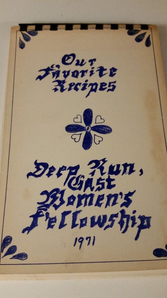 Our favorite recipes Deep Run East Women's Fellowship Cookbook 1971 Mennonite PA