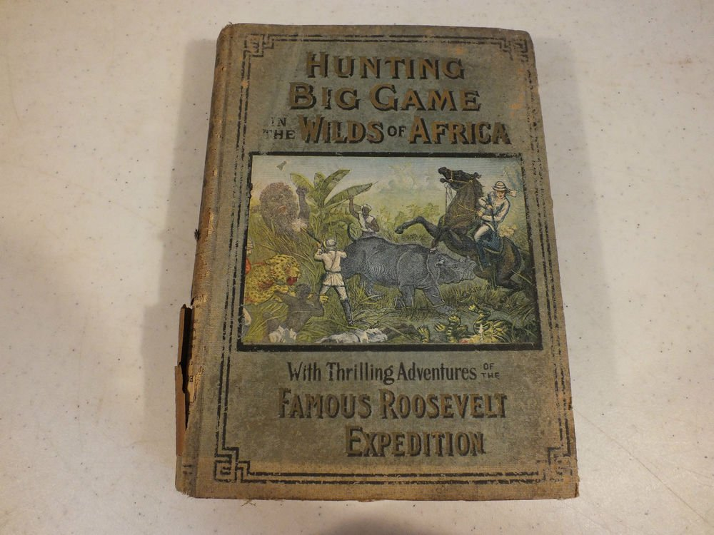 Hunting Big Game In The Wilds Of Africa Famous Roosevelt Expedition 1909