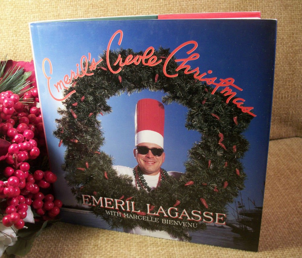 Emeril's Creole Christmas Cookbook by Emeril Lagasse Lousiana Style Holiday Food