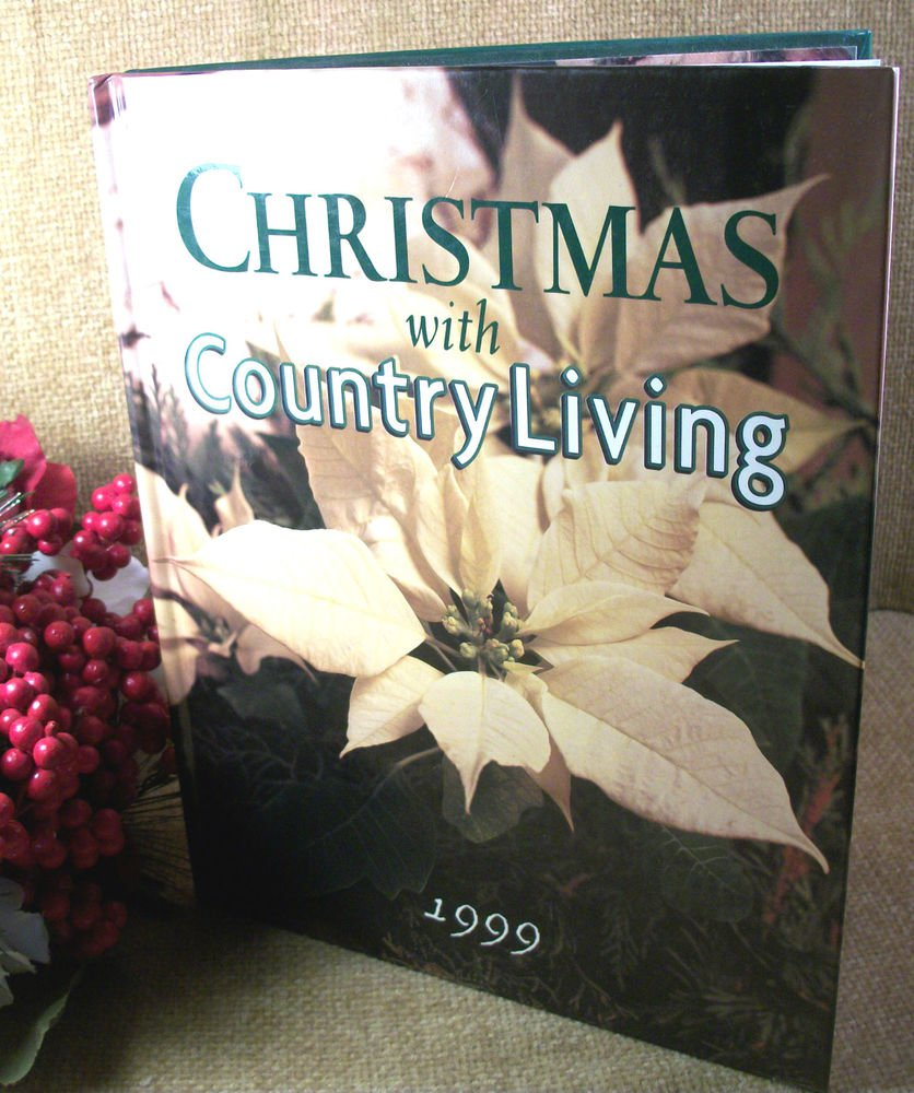 Christmas with Country Living 1999 Holiday Recipes Crafts Decor Entertaining
