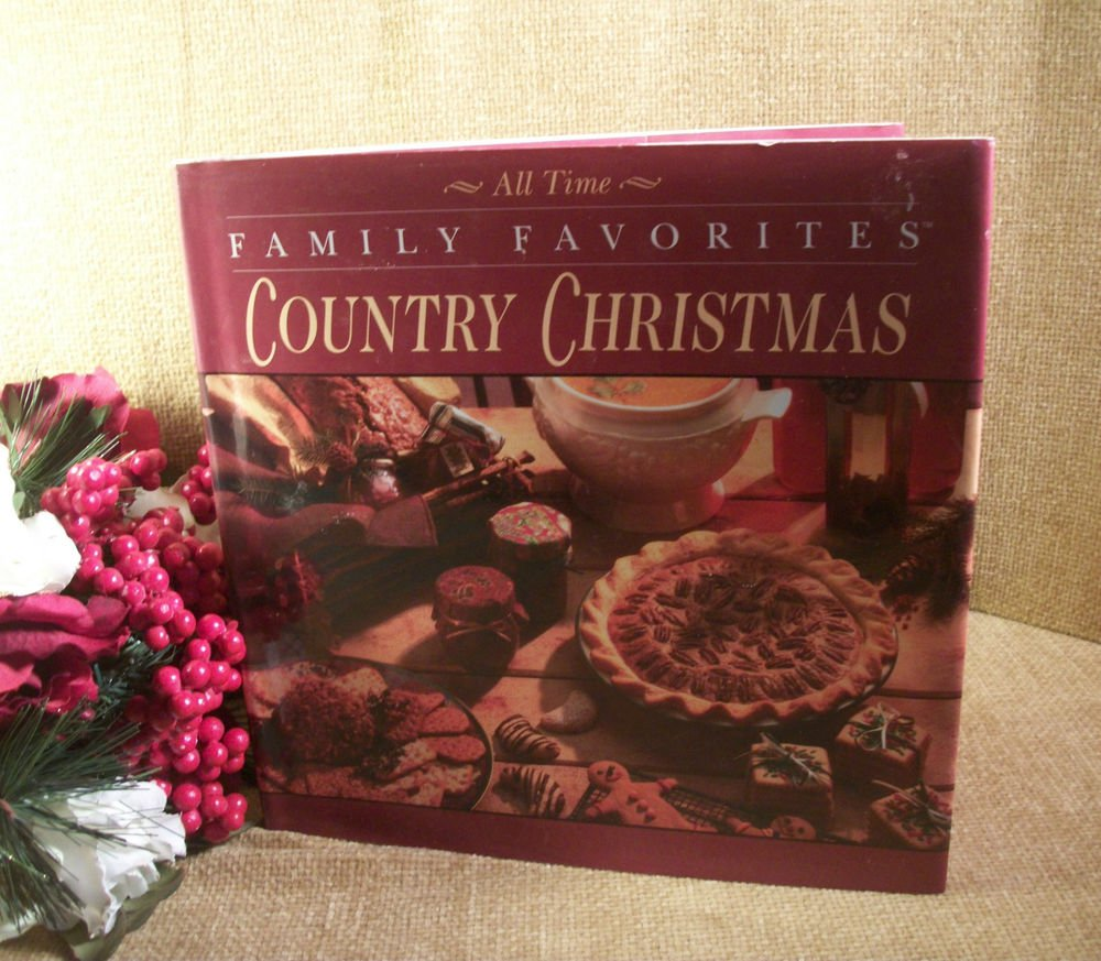 Cookbook All Time Family Favorites Country Christmas  Holiday Recipes VTG Book