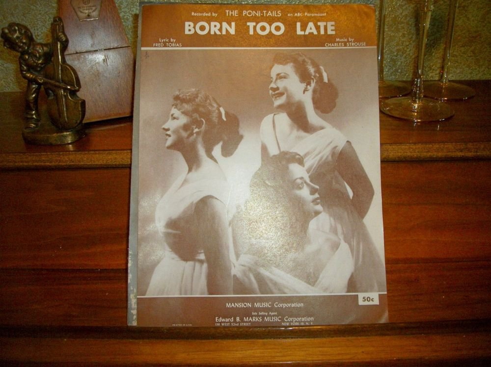 Born Too Late VTG 1958 Sheet Music Vocal Piano Guitar Ukulele Poni-Tails Hit