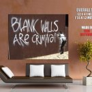 Blank Walls Are Criminal Banksy Graffiti Street Art Huge Giant Print Poster