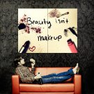 Beauty Is Not Makeup Cool Art Style Huge 47x35 Print Poster