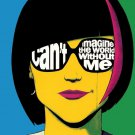 Can T Imagine The World Without Me 32x24 Print POSTER