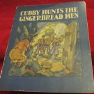 Cubby Hunts the Gingerbread Men~vintage Children's book~1929~FREE US SHIP