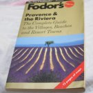 Fodor's Provence & the Riviera: The Complete Guide to the Villages, Beaches
