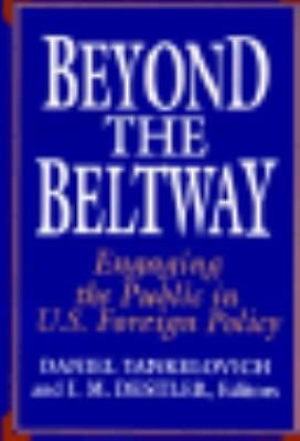 Beyond the Beltway : Engaging the Public in U. S. Foreign Policy book by Daniel