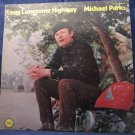 Vintage Michael Parks Long Lonesome Highway Record Vinyl LP AlbuM MGM