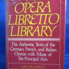 The Opera Libretto Library book with English & original language parallel texts