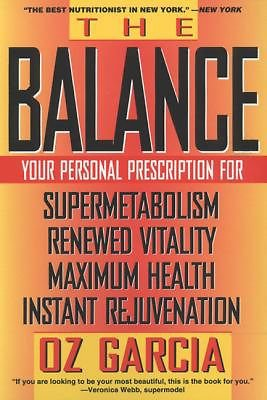 The Balance: Your Personal Prescription for Super Metabolism, Renewed Vitality