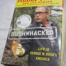 Bushwhacked: Life in George W. Bush's America by Molly Ivins and Lou DuBose