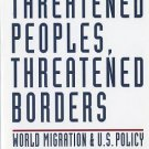 Threatened Peoples, Threatened Borders by Michael S. Teitelbaum paperback book