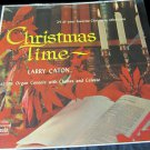 vintage holiday record: Christmas Time by Larry Caton at the Organ Console