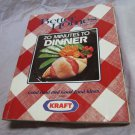 Better Homes and Gardens: 20 Minutes to Dinner cookbook~Kraft vintage cook book