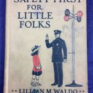 Safety First For Little Folks By Lillian M Waldo 1918 Paterson NJ Schools Book