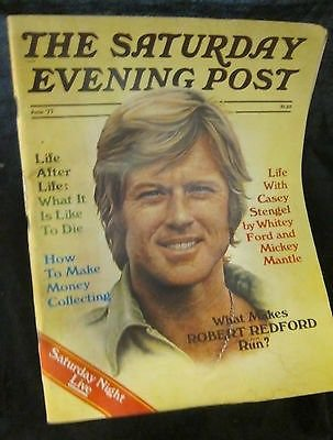 Saturday Evening Post~June 1977~Robert Redford~Casey Stengel~Mickey Mantle