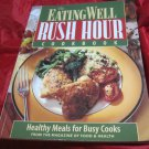 The Eating Well Rush Hour Cookbook: Sixty 60-Minute Healthy Meals~cook book