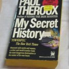 My Secret History by Paul Theroux~Paperback book~FREE US SHIPPING