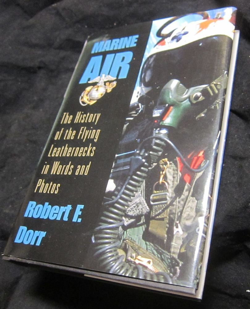 Marine Air by Robert F. Dorr (2005, Hardcover)~VERY GOOD CONDITION~free US ship