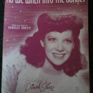 As We Walk Into the Sunset sheet music by Dinah Shore~music by Charles Abbott