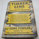 Timber Line: A Story of Bonfils and Tammen Book by Gene Fowler