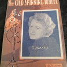 The Old Spinning Wheel sheet music featured by Roxanne~by Billy Hill~freeUS ship
