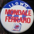 Mondale Ferraro ILGWU election pin/button~presidential memorabilia~FREE US SHIP