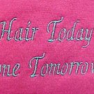 Breast Cancer Chemo HAIR TODAY GONE TOMORROW Pink S/S T Shirt Unisex 5X New