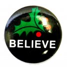 Holiday Pinback Button Pin Holly Berry BELIEVE Black Red Green Christmas Retro
