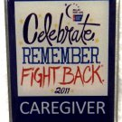 Relay for Life 2011 Pin Tac Cancer Caregiver Celebrate Remember Fight Back New