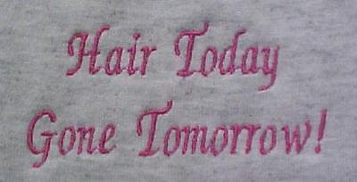 Breast Cancer Awareness 3X HAIR TODAY GONE TOMORROW Gray S/S T Shirt Unisex New