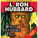 When Shadows Fall by L. Ron Hubbard (2008, Unab...