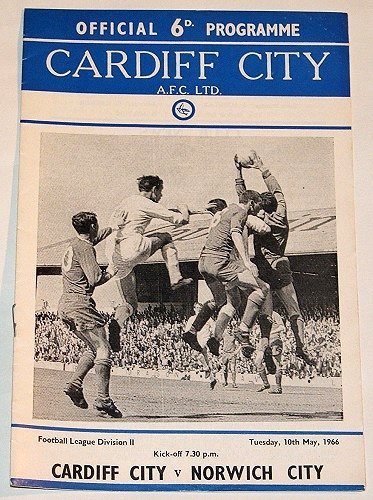 CARDIFF CITY v NORWICH CITY - 10.MAY.66 - Football Programme