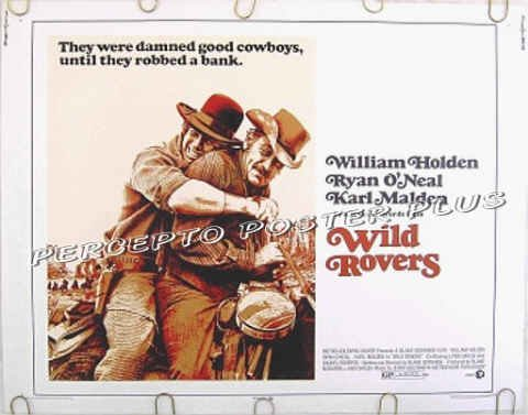 WILD ROVERS ~ Orig '71 Half-Sheet  Western Movie Poster ~ WILLIAM HOLDEN / RYAN O'NEAL
