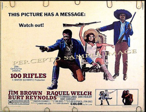 100 RIFLES ~ Sexy '69 Half-Sheet Movie Poster ~ RAQUEL WELCH / JIM BROWN / BURT REYNOLDS