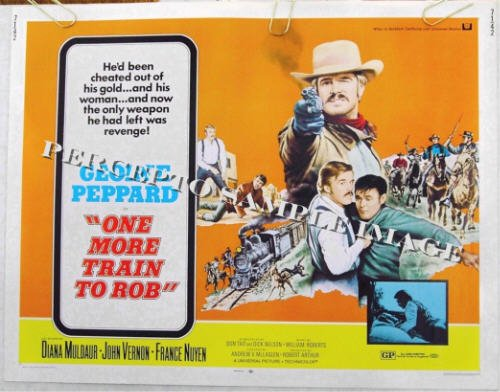 ONE MORE TRAIN TO ROB ~ '71 Half-Sheet Western Movie Poster ~ GEORGE PEPPARD / DIANA MULDAUR