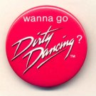 DIRTY DANCING ~ Original 1987 MOVIE PROMO PINBACK ~ PATRICK SWAYZE / JENNIFER GRAY
