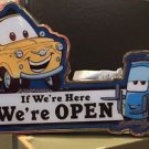 DISNEY PARK DISNEY PIXAR CARS CARS LAND IF WE'RE HERE WE'RE OPEN METAL MAGNET