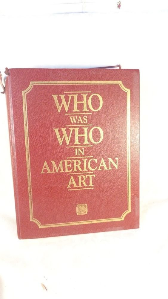 """1985 """"WHO WAS WHO IN AMERICAN ART"""" EDITED PETER HASTINGS FALK  HC BOOK ARTISTS"""