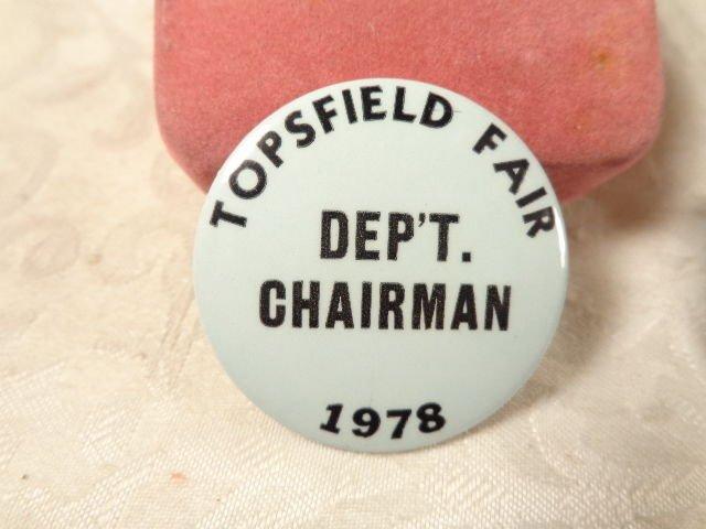 1978 TOPSFIELD FAIR (MASSACHUSETTS) DEPARTMENT CHAIRMAN BADGE BUTTON
