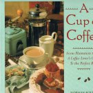 A Cup of Coffee From Plantation to Pot-Coffee Lover's Guide-Cookbook- Kolpas -FE