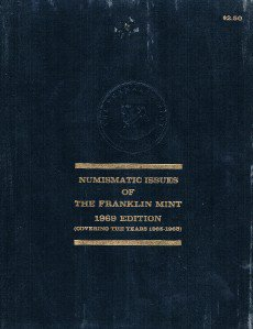 NUMISMATIC ISSUES OF THE FRANKLIN MINT 1969 Edition -Covers years 1965-1968