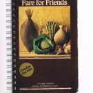FARE FOR FRIENDS - Treasury of Sumptuous Recipes - Canadian Cookbook