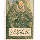 THE FIRST ELIZABETH by Carolly Erickson - Elizabeth I of England - First Edition