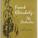 FRANK KLEINHOLZ -THE OUTSIDER by Freundlich-SIGNED-includes Artist Sketch-Art-FE