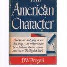 THE AMERICAN CHARACTER by D W Brogan - Book Club Edition-BCE-Economics-Politics